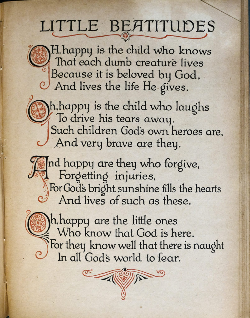 "A simple page, mostly of text. At the top is the title ""Little Beatitudes"" below is the poem, four stanzas of four lines each. The first letter of each stanza is ornately drawn in black and red. Below the poem is a small symbol that resembles a heart shape."